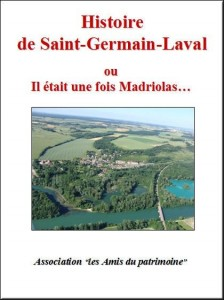 Histoire de Saint-Germain-Laval ou il était une fois Madriolas...